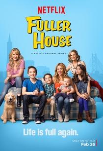 Fuller House (1ª Temporada) - Poster / Capa / Cartaz - Oficial 1