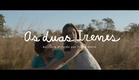 As Duas Irenes | Trailer Oficial