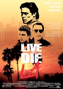 Viver e Morrer em Los Angeles - Poster / Capa / Cartaz - Oficial 3