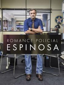 Romance Policial - Espinosa - Poster / Capa / Cartaz - Oficial 1