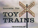 Toccata For Toy Trains (Toccata For Toy Trains)