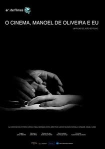 O Cinema, Manoel de Oliveira e Eu - Poster / Capa / Cartaz - Oficial 1