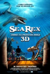 Sea Rex: Jornada ao Mundo Pré-Histórico 3D - Poster / Capa / Cartaz - Oficial 1
