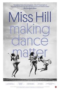 Miss Hill: making dance matter - Poster / Capa / Cartaz - Oficial 1