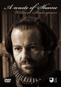 A Waste of Shame: The Mystery of Shakespeare and His Sonnets - Poster / Capa / Cartaz - Oficial 2