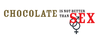 Chocolate Is Not Better Than Sex - Poster / Capa / Cartaz - Oficial 1