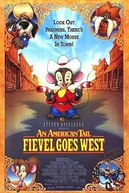 Um Conto Americano: Fievel Vai Para o Oeste (An American Tail: Fievel Goes West)