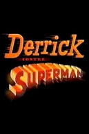 Derrick Contre Superman (Derrick Contre Superman)