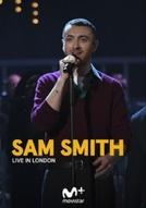 Sam Smith: Live in London (Sam Smith: Live in London)