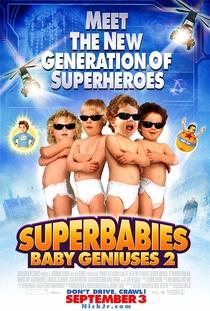 Bebês Geniais 2: Super Bebês  - Poster / Capa / Cartaz - Oficial 1