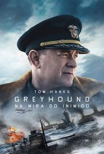 Greyhound: Na Mira do Inimigo - Poster / Capa / Cartaz - Oficial 3