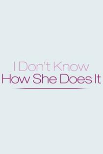 Não Sei Como Ela Consegue - Poster / Capa / Cartaz - Oficial 5