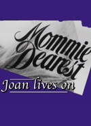 Mommie Dearest: Joan Lives On (Mommie Dearest: Joan Lives On)