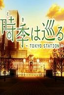 Toki wa Meguru: Tokyo Station