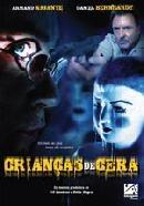 Crianças de Cera - Poster / Capa / Cartaz - Oficial 1