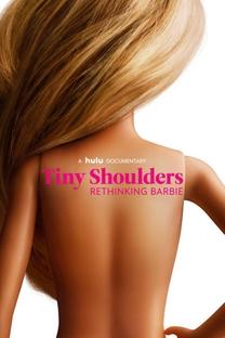 Tiny Shoulders, Rethinking Barbie - Poster / Capa / Cartaz - Oficial 1