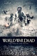 World War Dead: Rise of the Fallen (World War Dead: Rise of the Fallen)