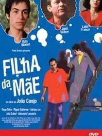 Filha da Mãe - Poster / Capa / Cartaz - Oficial 1