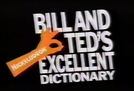 True Stories From Famous People - Bill and Ted's Excellent Dictionary (True Stories From Famous People - Bill and Ted's Excellent Dictionary)
