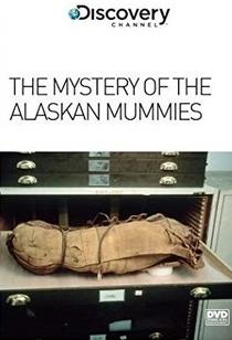 O Mistério das Múmias do Alasca - Poster / Capa / Cartaz - Oficial 1