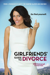 Girlfriends' Guide to Divorce (1ª Temporada) - Poster / Capa / Cartaz - Oficial 1