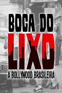 Boca do Lixo: A Bollywood Brasileira - Poster / Capa / Cartaz - Oficial 1