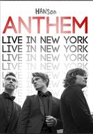 Hanson - Anthem: Live in New York (Hanson - Anthem: Live in New York)