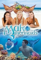 Mako Mermaids: An H2O Adventure (3ª Temporada)