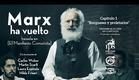"""""""Marx ha vuelto"""". Burgueses y proletarios [Cap. 1°] basado en el Manifiesto Comunista."""