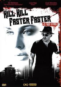 Kill Kill Faster Faster - Poster / Capa / Cartaz - Oficial 2
