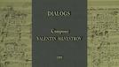 Diálogos: O Compositor Valentin Silvestrov  (Dialoogid: Helilooja Valentin Silvestrov)