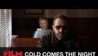 Cold Comes The Night Trailer