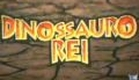 Dinossauro Rei abertura (Português Brasil - Portuguese Brazilian)