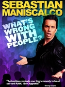 Sebastian Maniscalco: What's Wrong with People? (Sebastian Maniscalco: What's Wrong with People?)
