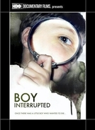 Garoto Interrompido (Boy Interrupted)