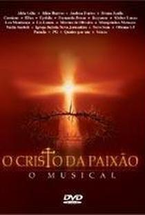 O Cristo da Paixão - O Musical - Poster / Capa / Cartaz - Oficial 1