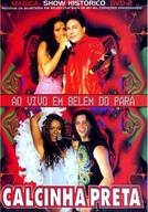 Calcinha Preta - Ao Vivo em Belém do Pará (Calcinha Preta - Mágica - Show Histórico - Ao Vivo em Belém do Pará)