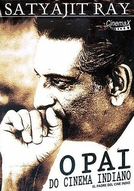 O Pai do Cinema Indiano (Satyajit Ray)