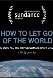 How To Let Go Of The World (And Love All The Things Climate Can't Change) - Poster / Capa / Cartaz - Oficial 1