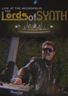 The Lords of Synth (Live at the Necropolis: The Lords of Synth)