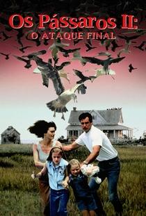 Os Pássaros 2: O Ataque Final - Poster / Capa / Cartaz - Oficial 2