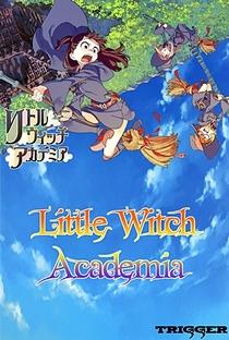Little Witch Academia - Poster / Capa / Cartaz - Oficial 1