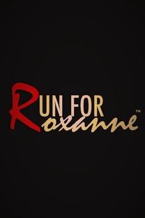 Run For Roxanne - Poster / Capa / Cartaz - Oficial 1