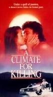 Um Crime Quase Perfeito (A Climate for Killing)