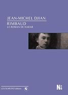 Rimbaud, le Roman de Harar (Rimbaud, le Roman de Harar)