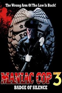 Maniac Cop 3 - O Distintivo do Silêncio - Poster / Capa / Cartaz - Oficial 8