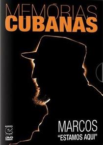 Memórias Cubanas: Marcos, Estamos Aqui - Poster / Capa / Cartaz - Oficial 1