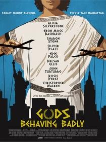 Gods Behaving Badly - Poster / Capa / Cartaz - Oficial 1
