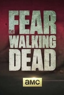 Fear the Walking Dead (1ª Temporada) - Poster / Capa / Cartaz - Oficial 4