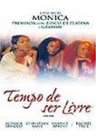 Tempo de Ser Livre - Poster / Capa / Cartaz - Oficial 2
